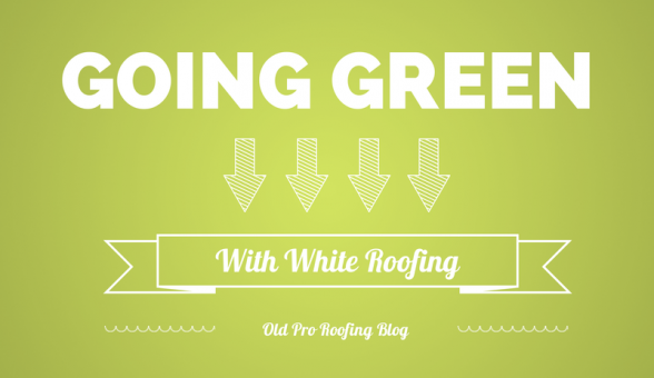 Going Green With White Roofing